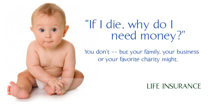 You need life insurance for your family.