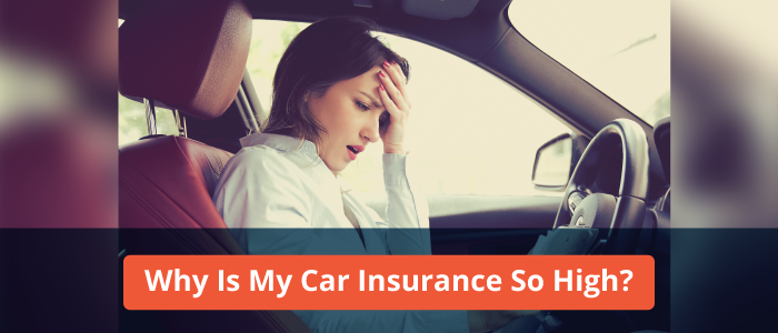 woman in car with hand on forehead red banner that reads why is my car insurance so high?