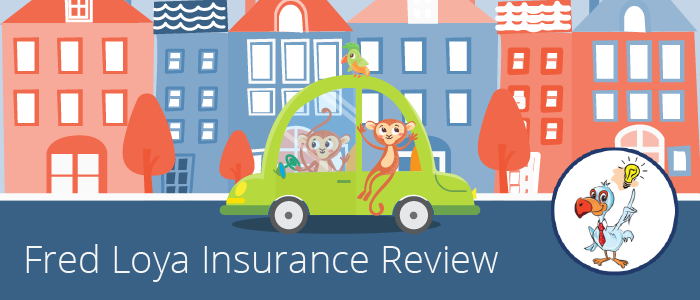 fred loya car insurance review